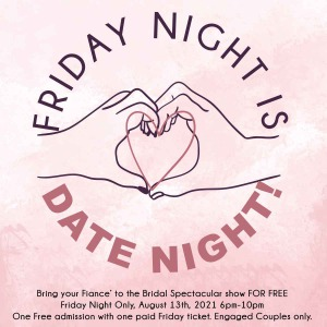 Friday Night is Date Night at The Bridal Spectacular Wedding Expo